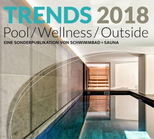 """""""Trends 2018"""": Sonderheft von SCHWIMMBAD+SAUNA"""
